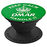 Keep Calm And Let Omar Handle It Green PopSockets Grip and Stand for Phones and Tablets