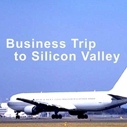 『ビジネス英会話Business Trip to Silicon Valley(第1~7章)』のカバーアート