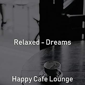 Relaxed - Dreams