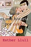 Amor es una historia por escribir
