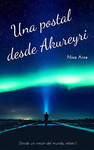 Una postal desde Akureyri (Antología Desde un rincón del mundo, relato nº 1)