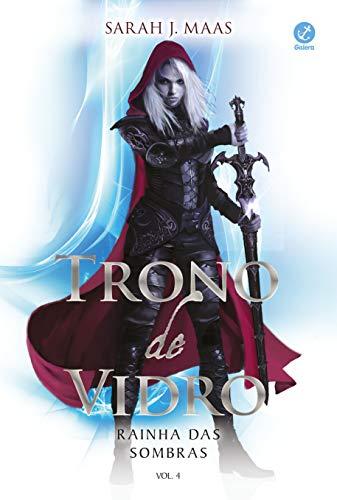 Trono de vidro: Rainha das sombras (Vol. 4)