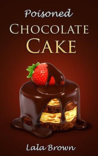 Cozy Mysteries : Poisoned Chocolate cake: (Cozy Food...
