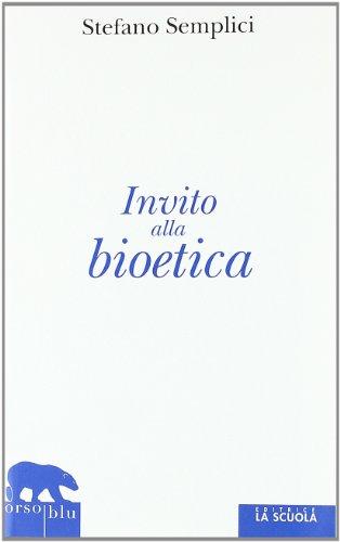Invito alla bioetica