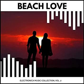 Beach Love - Electronica Music Collection, Vol. 2