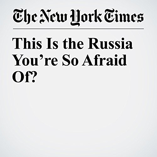 This Is the Russia You're So Afraid Of? copertina