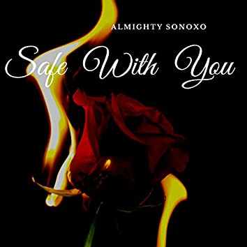 Safe With You (feat. Sonoxo)