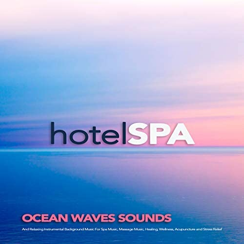 Hotel Spa, Spa Music Relaxation & Spa