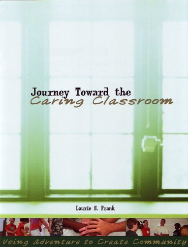 Journey Toward the Caring Classroom: Using Adventure to Create Community in the Classroom