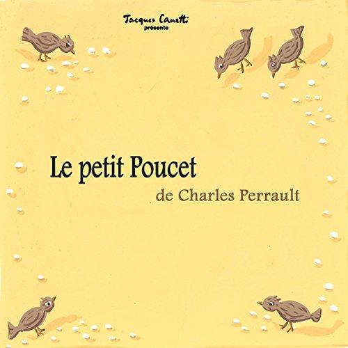 Le petit Poucet                   De :                                                                                                                                 Charles Perrault                               Lu par :                                                                                                                                 Lucienne Vernay                      Durée : 12 min     Pas de notations     Global 0,0