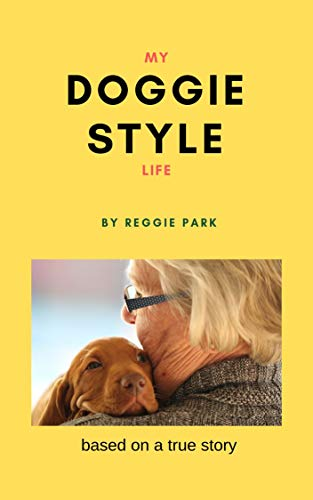 MY DOGGIE STYLE LIFE: based on a true story (English Edition)