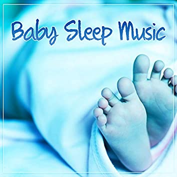 Baby Sleep Music – Best New Age Music for Baby Sleep, Lullabies for Calm Baby Dreaming, Soft Ambient Music, Sleep Well
