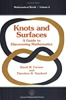 Knots and Surfaces: A Guide to Discovering Mathematics (MATHEMATICAL WORLD)