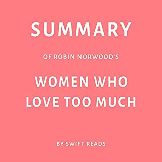 Summary of Robin Norwood's Women Who Love Too Much cover art
