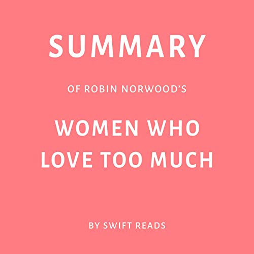 Summary of Robin Norwood's Women Who Love Too Much Titelbild