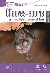 Les Chauves-Souris de France, Belgique, Luxembourg et Suisse - 3eme edition de Laurent Arthur