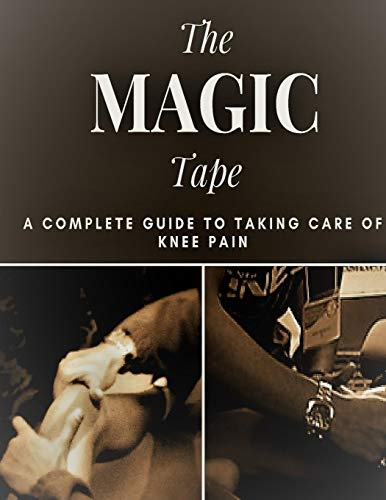 The Magic Tape: A complete guide to taking care of Knee Pain