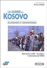 La guerre du Kosovo: Éclairages et commentaires (Les livres du GRIP) (French Edition)