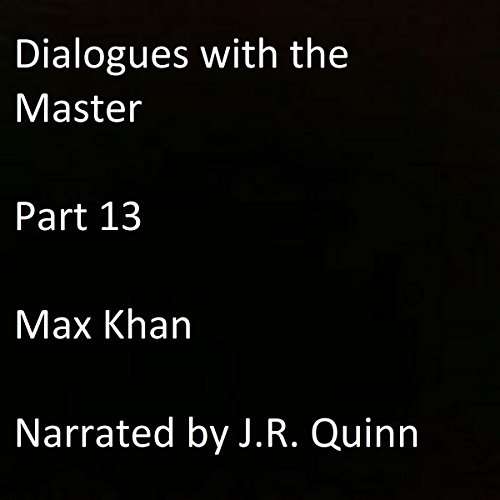 Dialogues with the Master: Part 13 audiobook cover art