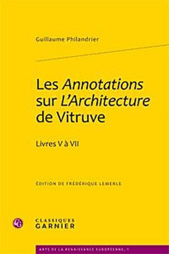 Les Annotations aux dictionnaires sur l'Architecture de Vitruve : Livres V à VII