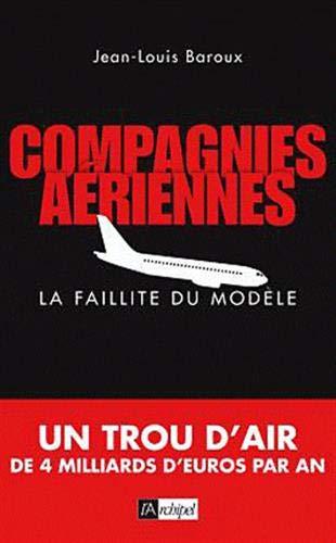 Compagnies aériennes, la faillite du modèle