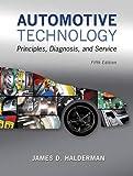 Automotive Technology: Principles, Diagnosis, and Service Plus MyLab Automotive with Pearson eText -- Access Card Package (Halderman Automotive Series)