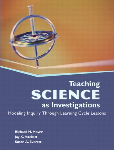Teaching Science as Investigations: Modeling Inquiry...