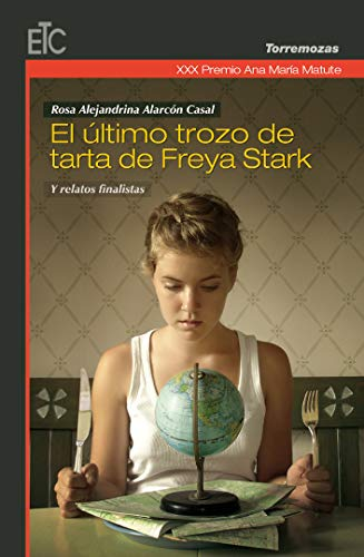 XXX Premio Ana María Matute de Relato: El ultimo trozo de tarta de Freya Stark y relatos finalistas
