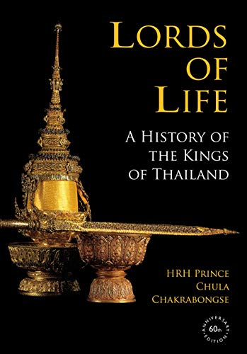 Lords of Life: A History of the Kings of Thailand