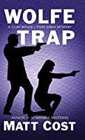 Wolfe Trap (A Clay Wolfe / Port Essex Mystery)
