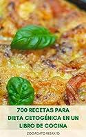 700 recetas para dieta cetogénica en un libro de cocina : recetas para la dieta keto para perder peso rápido, ensaladas, aves de corral, carne, pescado, ... sopas, postres, bebidas (spanish edition)