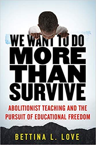 [0807069159] [9780807069158] We Want to Do More Than Survive: Abolitionist Teaching and the Pursuit of Educational Freedom-Hardcover