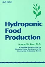 (Hydroponic Food Production: A Definitive Guidebook for the Advanced Home Gardener and the Commercial Hydroponic Grower) B...