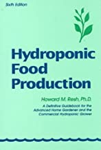(Hydroponic Food Production: A Definitive Guidebook for the Advanced Home Gardener and the Commercial Hydroponic Grower) By Resh, Howard M. (Author) Hardcover on (09 , 2002)