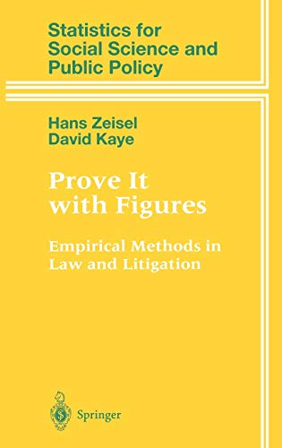 Prove It with Figures: Empirical Methods in Law and Litigation (Statistics for Social and Behavioral Sciences)