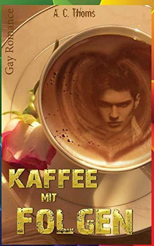 Kaffee mit Folgen (Gay Romance)