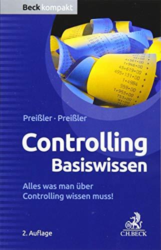 Controlling Basiswissen: Alles was man über Controlling wissen muss!: Alles was man ber Controlling wissen muss!