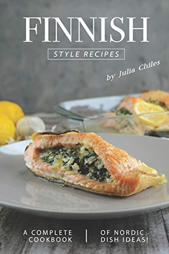 Compare Textbook Prices for Finnish Style Recipes: A Complete Cookbook of Nordic Dish Ideas  ISBN 9781702471237 by Chiles, Julia