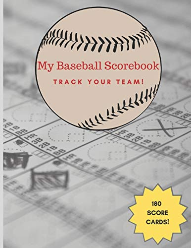 My Baseball Scorebook - Track your Team!: 180 Baseball Scorecard sheets / Log a Full Season plus Playoffs! / Gift for Dad / Notebook / Perfect for Coaches and Fans