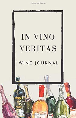 IN VINO VERITAS: Unique Wine Journal Tasting For Wine Lovers