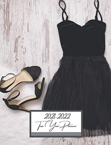 2021-2022 Two Year Planner: Black Dress Flatlay Cover | 2 Year Calendar 2021-2022 Weekly Planner | 24 Months Agenda Planner With Contacts & Birthday ... Appointments 24 Months Jan 2021 to Dec 2022