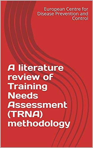 A literature review of Training Needs Assessment (TRNA) methodology (English Edition)