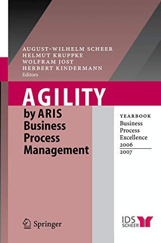 Agility by ARIS Business Process Management: Yearbook Business Process Excellence 2006/2007