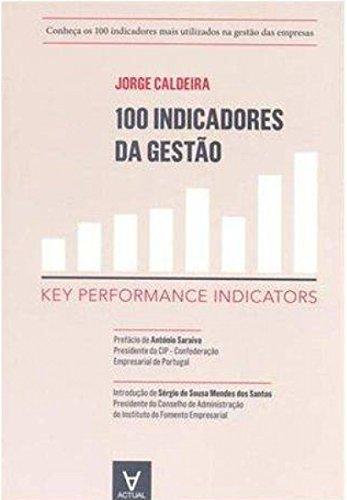 100 Indicadores da Gestão: key Performance Indicators