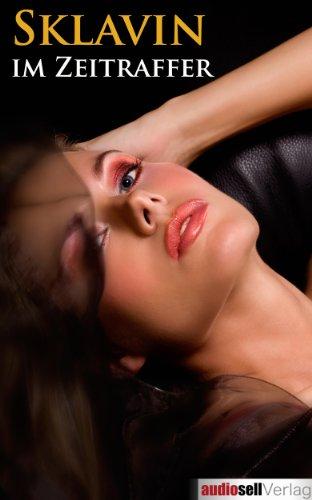 Sexgeschichten sklavin Sylvie's Versklavung