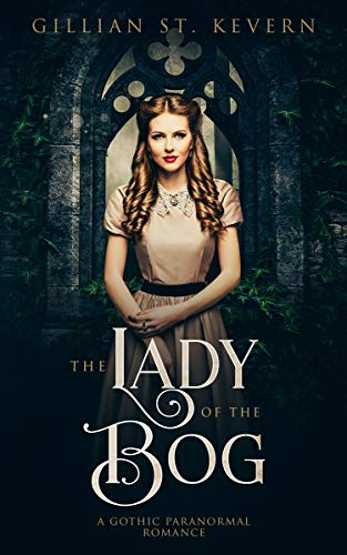 The Lady of the Bog: A Gothic Paranormal Romance (Read by Candlelight Book 11) (English Edition)