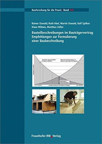 Bauteilbeschreibungen im Bauträgervertrag.: Empfehlungen zur Formulierung einer Baubeschreibung. (Bauforschung für die Praxis) by Rainer Oswald (2015-01-09)