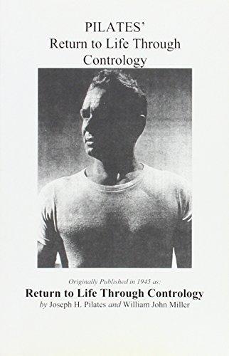 Pilates' Return to Life Through Contrology by Joseph H. Pilates William John Miller (1998-12-31)