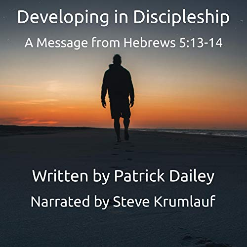 Developing in Discipleship Audiobook By Patrick Dailey cover art