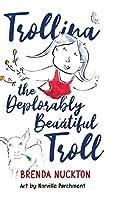Trollina the Deplorably Beautiful Troll